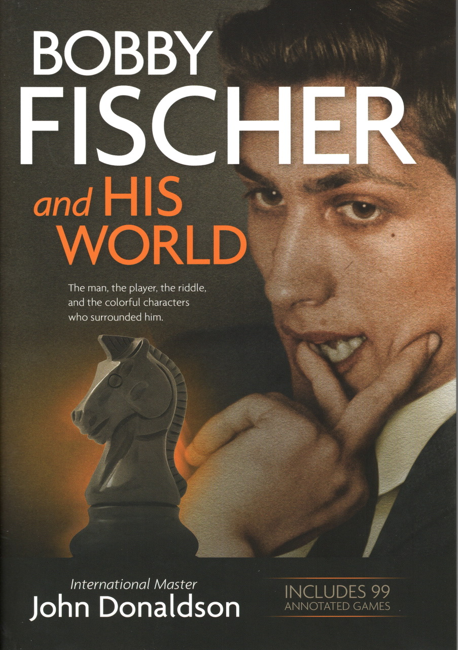 John Donaldson - Bobby Fischer and his world
